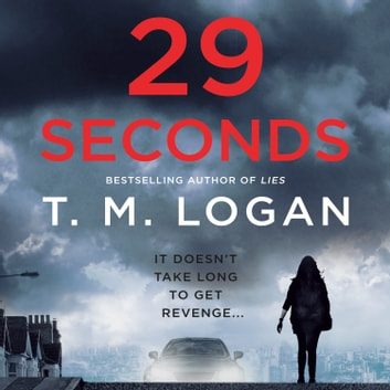 29 Seconds - A Novel Hörbuch by T. M. Logan