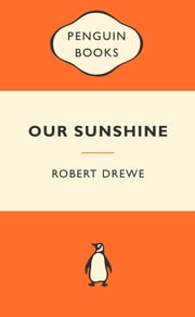 Our Sunshine - Popular Penguins ebook by Robert Drewe