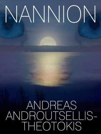 Nannion ebook by Andreas Androutsellis-Theotokis