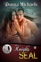Knight's SEAL - Dangerous Curves Series, #1 ebook by Donna Michaels