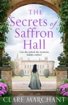 The Secrets of Saffron Hall ebook by