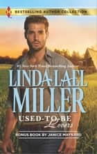 Used-to-Be Lovers - Into His Private Domain ebook by Linda Lael Miller, Janice Maynard