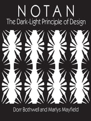 Notan - The Dark-Light Principle of Design ebook by Dorr Bothwell,Marlys Mayfield
