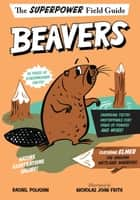 Beavers ebook by Rachel Poliquin, Nicholas John Frith