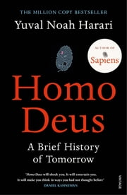 Homo Deus - A Brief History of Tomorrow 電子書 by Yuval Noah Harari