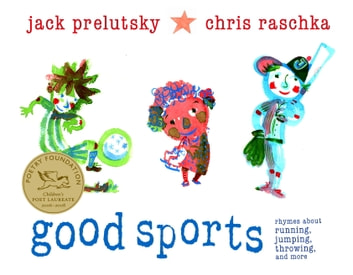 Good Sports - Rhymes about Running, Jumping, Throwing, and More ebook by Jack Prelutsky