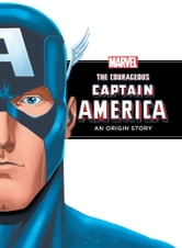 The Courageous Captain America: An Origin Story ebook by Disney Book Group
