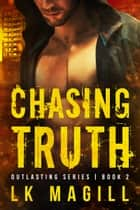 Chasing Truth ebook by LK Magill
