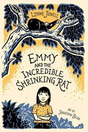 Emmy and the Incredible Shrinking Rat ebook by Lynne Jonell,Jonathan Bean
