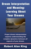 Dream Interpretation and Meaning: Learning About Your Dreams