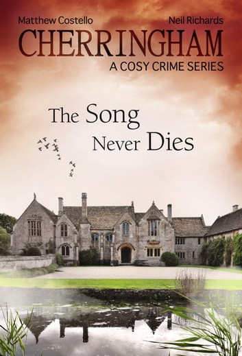 Cherringham - The Song Never Dies - A Cosy Crime Series ebook by Neil Richards,Matthew Costello