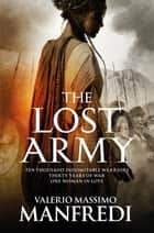 The Lost Army ebook by Valerio Massimo Manfredi
