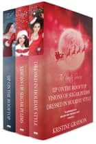The Santa Series - Three Stories of Magical Holiday Romance ebook by Kristine Grayson