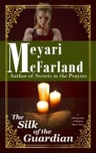 The Silk of the Guardian - A Matriarchies of Muirin Short Story ebook by Meyari McFarland