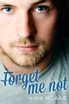 Forget Me Not ebook by Nina Blake