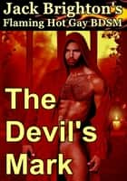 The Devil's Mark (Flaming Hot Gay BDSM) ebook by Jack Brighton