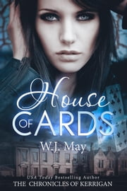 House of Cards - The Chronicles of Kerrigan, #3 ebook by W.J. May
