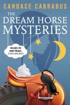 The Dream Horse Mysteries Boxed Set 電子書 by Candace Carrabus