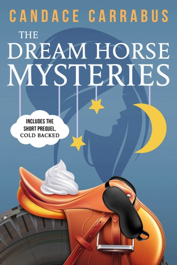 The Dream Horse Mysteries Boxed Set ebook by Candace Carrabus