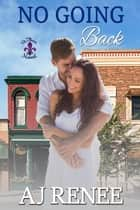 No Going Back - St. Fleur, #4 ebook by AJ Renee