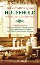A Celebration of the Household ebook by L G. Abell