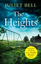 The Heights: A dark story of obsession and revenge ebook by Juliet Bell