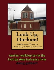 A Walking Tour of Durham, North Carolina ebook by Doug Gelbert
