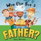 Who Else but a Father? ebook by Cathy Hamilton