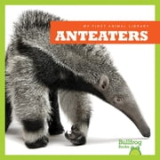 Anteaters audiobook by Mari Schuh