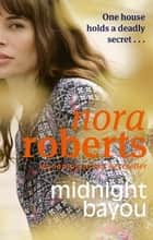 Midnight Bayou ebook by Nora Roberts