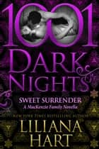 Sweet Surrender: A MacKenzie Family Novella ebook by Liliana Hart