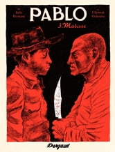 Pablo – tome 3 – Matisse ebook by Clément Oubrerie,Julie Birmant
