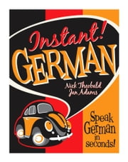 Instant! German ebook by Nick Theobald,Jan Adams