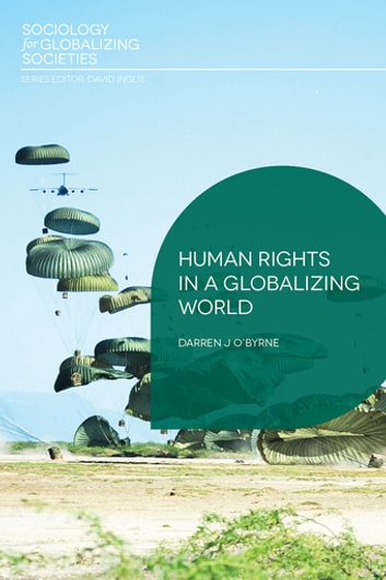 Human Rights in a Globalizing World eBook by Darren J O'Byrne
