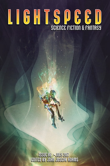 Lightspeed Magazine, Issue 86 (July 2017) ebook by John Joseph Adams,John Grant,E. Catherine Tobler,James Tiptree, Jr.,A.G. Howard,Carrie Vaughn,Adam-Troy Castro,Laura Anne Gilman,Debbie Urbanski