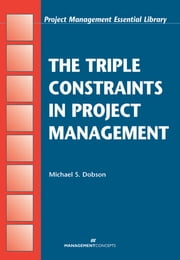 The Triple Constraints in Project Management ebook by Michael S. Dobson