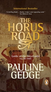 Lord of the Two Lands #3 The Horus Road ebook by Pauline Gedge