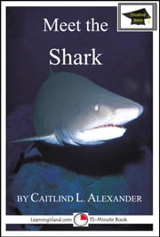 Meet the Shark: Educational Version ebook by Caitlind L. Alexander