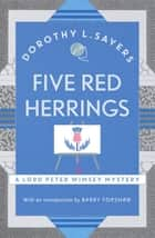 Five Red Herrings - Lord Peter Wimsey Book 7 ebook by Dorothy L Sayers