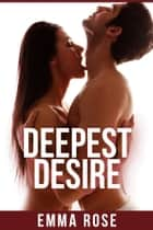 Deepest Desire ebook by