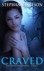 Craved - Gwen Sparks Series, #1 ebook by Stephanie Nelson