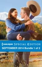 Harlequin Special Edition September 2014 - Bundle 1 of 2 ebook by Leanne Banks,Karen Rose Smith,Helen Lacey