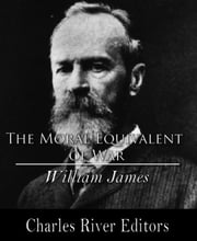 The Moral Equivalent of War ebook by William James