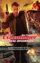 Lethal Diversion ebook by Don Pendleton