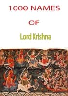 1000 Names Of Lord Krishna ebook by hinduismblog.com