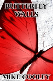 Butterfly Walls ebook by Mike Cooley