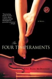 The Four Temperaments - A Novel ebook by Yona Zeldis McDonough