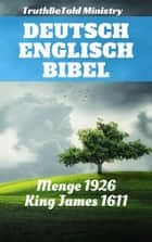 Deutsch Englisch Bibel - Menge 1926 - King James 1611 ebook by TruthBeTold Ministry, Joern Andre Halseth, Hermann Menge,...