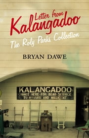 Letters from Kalangadoo - The Roly Parks Collection ebook by Bryan Dawe