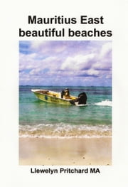 Mauritius East beautiful beaches ebook by Llewelyn Pritchard